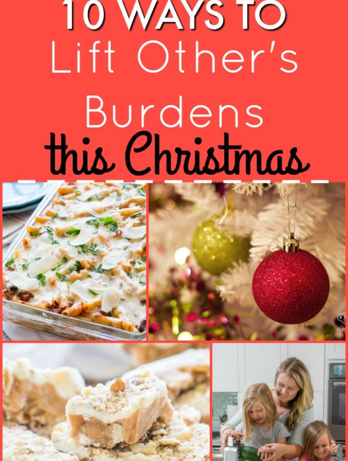 10 Ways to Lift Other's Burdens this Christmas
