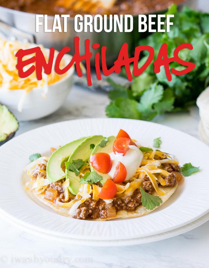 Flat Ground Beef Enchiladas